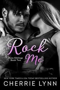 Rock Star Romance: Rock Me by Cherrie Lynn
