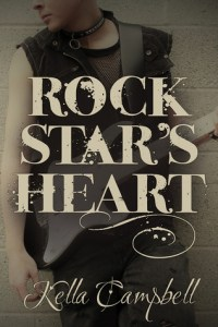 Rock Star Romance: Rock Stars heart by Kella Campbell