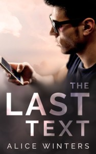 Amazing MM Romance The Last Text by Alice Winters