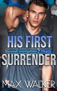The best gay romance novels His First Surrender by Max Walker