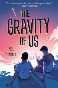 Amazing gay romance novels The Gravity of Us by Phil Stamper