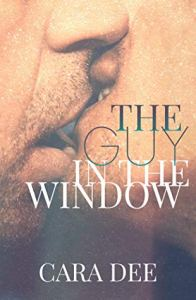Lose yourself in a gay love story The Guy in the Window by Cara Dee