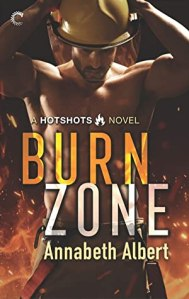 New gay romance novels summer 2020 Burn Zone by Annabeth Albert
