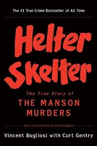 True crime books that read like fiction Helter Skelter by Vincent Bugilosi
