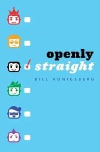 The best LGBT YA books Openly Straight by bill konigsberg