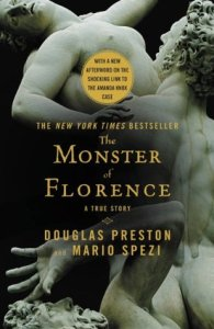 Chilling true crime novel The Monster of Florence by Douglas Preston and Mario Spezi