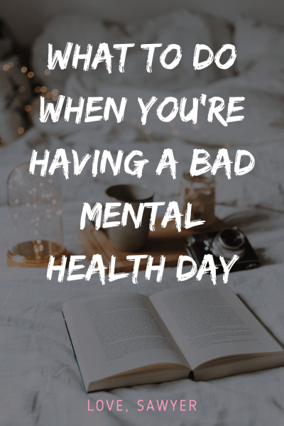 Ways to cope with a bad mental health day
