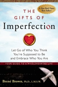 Books for peoplw who suck at relationships The Gifts of Imperfection by Brene Brown