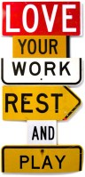 LOVE YOUR WORK REST AND PLAY - Alan James 2012