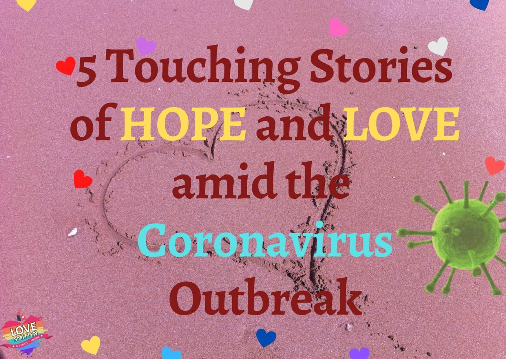 5 Touching Stories of HOPE and LOVE amid the Coronavirus Outbreak