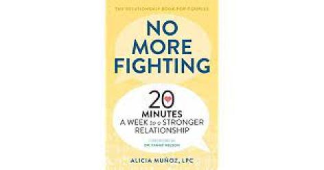 No More Fighting: 20 Minutes A Week To A Stronger Relationship by Alicia Munoz