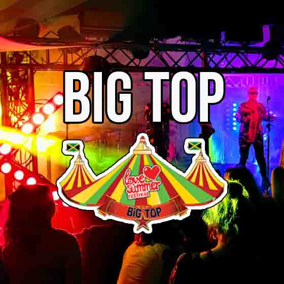 Festival | Line Up | Big Top | Love Summer Festival