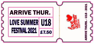 Love Summer Festival | 2021 | Arrive Early | Thursday | U18