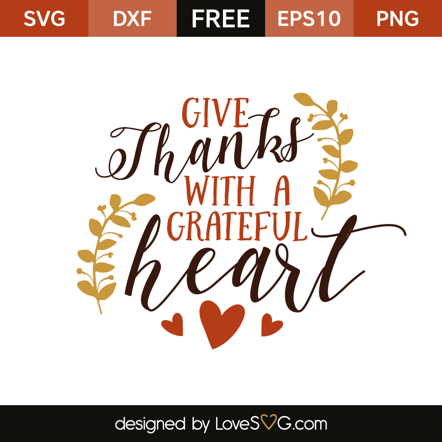 Download Free SVG cut files - Give Thanks with a Grateful Heart ...