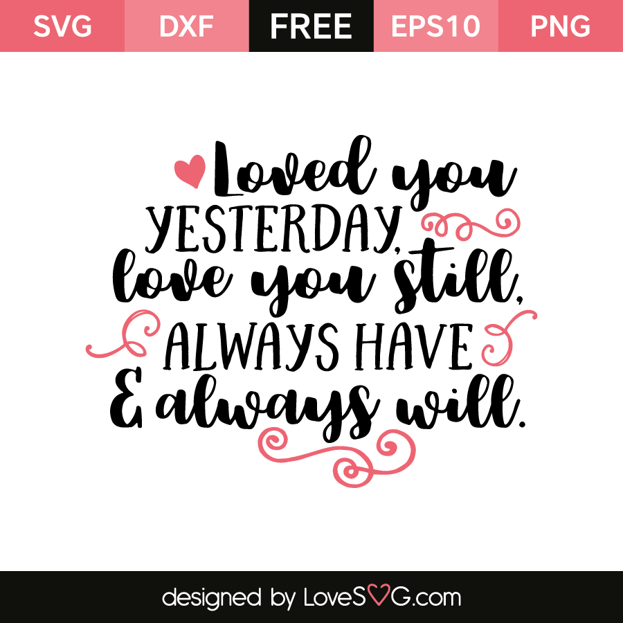 Download Loved you yesterday, Love you still, Always have & always ...
