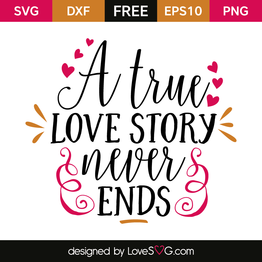 Download A true Love story never ends | Lovesvg.com