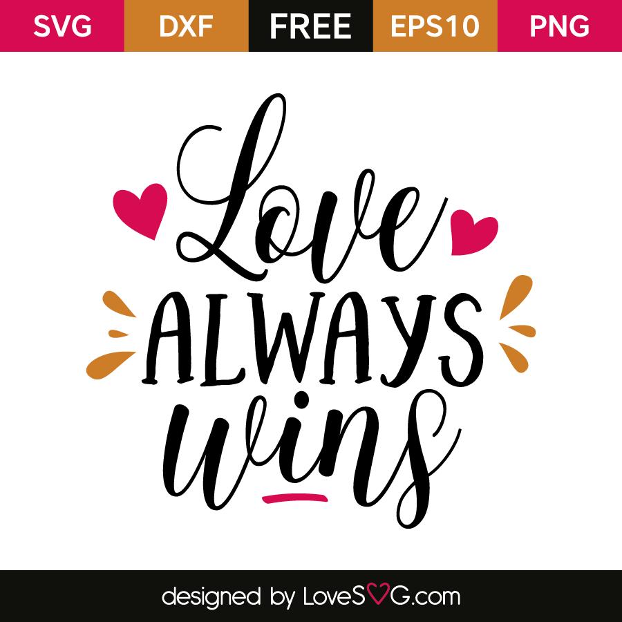 Download Love always wins | Lovesvg.com