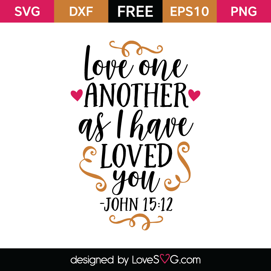Download Love one another as I have loved you -John 15-12 | Lovesvg.com