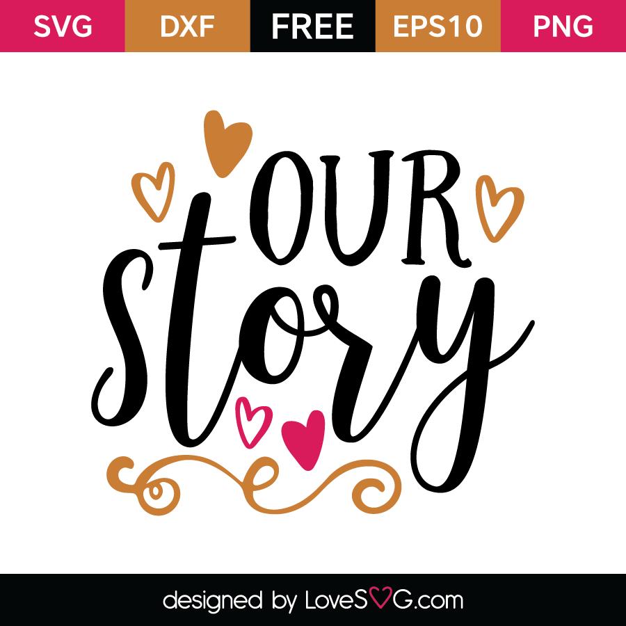 Download Our Story   Lovesvg.com