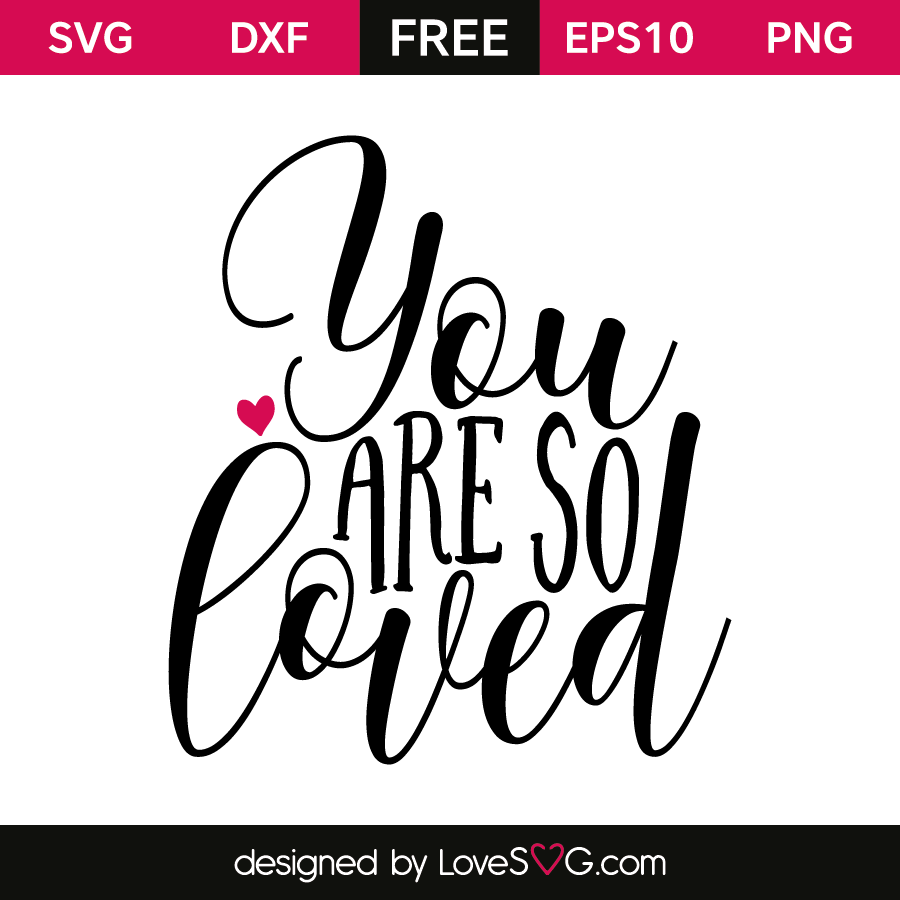 Download You are so loved | Lovesvg.com