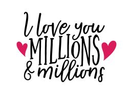 Free SVG cut file - I love you millions & millions