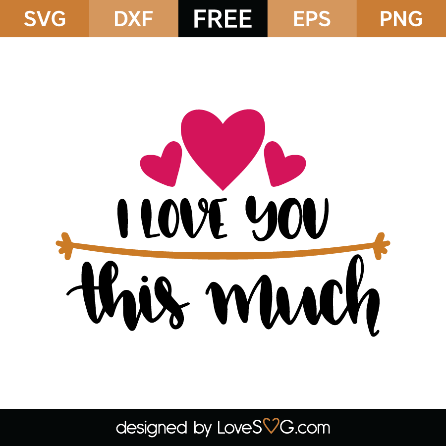 Download I love you this much   Lovesvg.com