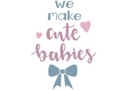 We make cute babies