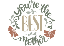 You're the best mother