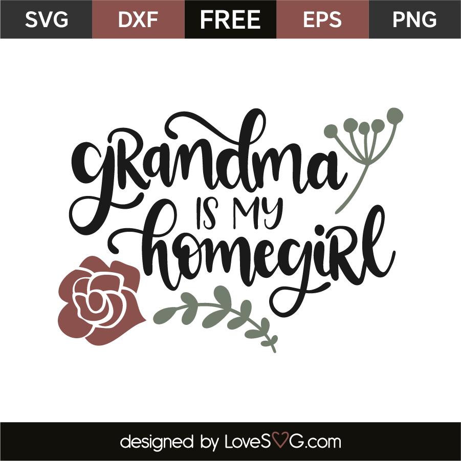 Download Grandma is my homegirl | Lovesvg.com
