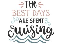 The best days are spent cruising