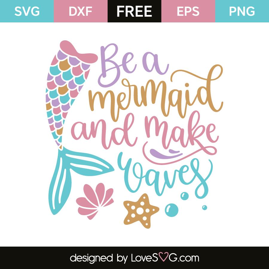 Download Be a mermaid and make waves | Lovesvg.com