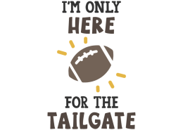 I'm only here for the tailgate