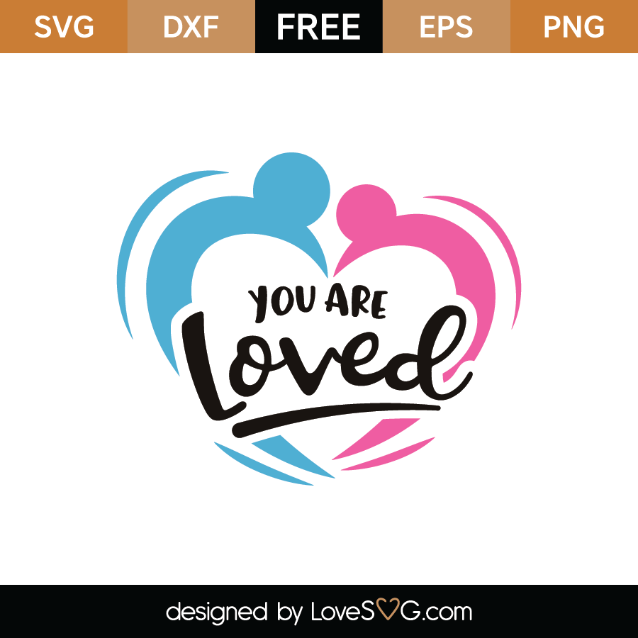 Download Free You Are Loved SVG Cut File | Lovesvg.com