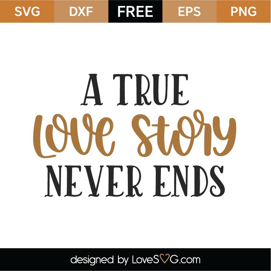 Download Free A True Love Story SVG Cut File - Lovesvg.com