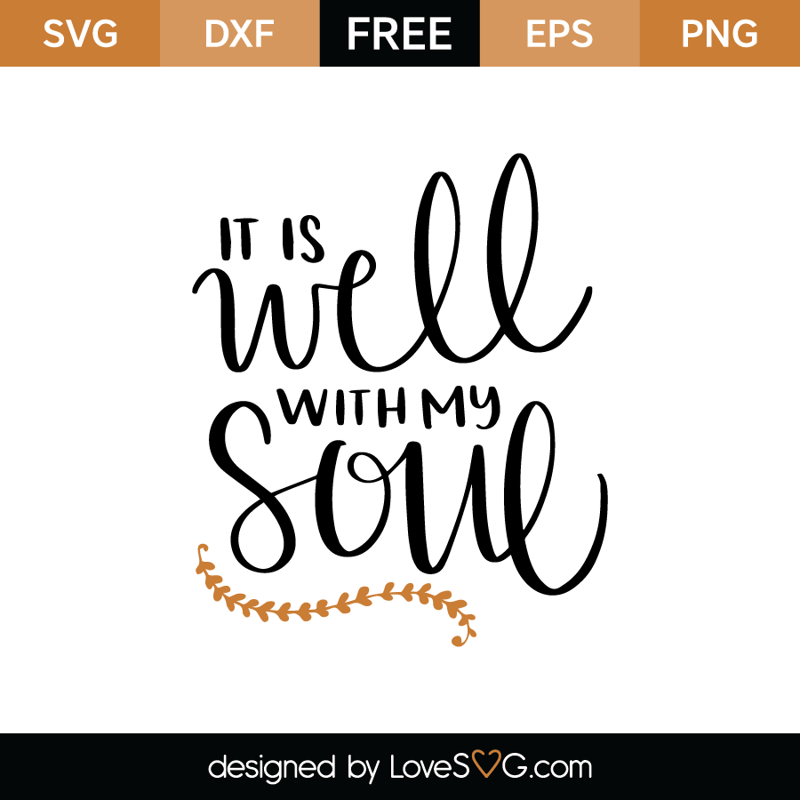 Download 33+ It Is Well With My Soul Svg Free Pictures Free SVG ...
