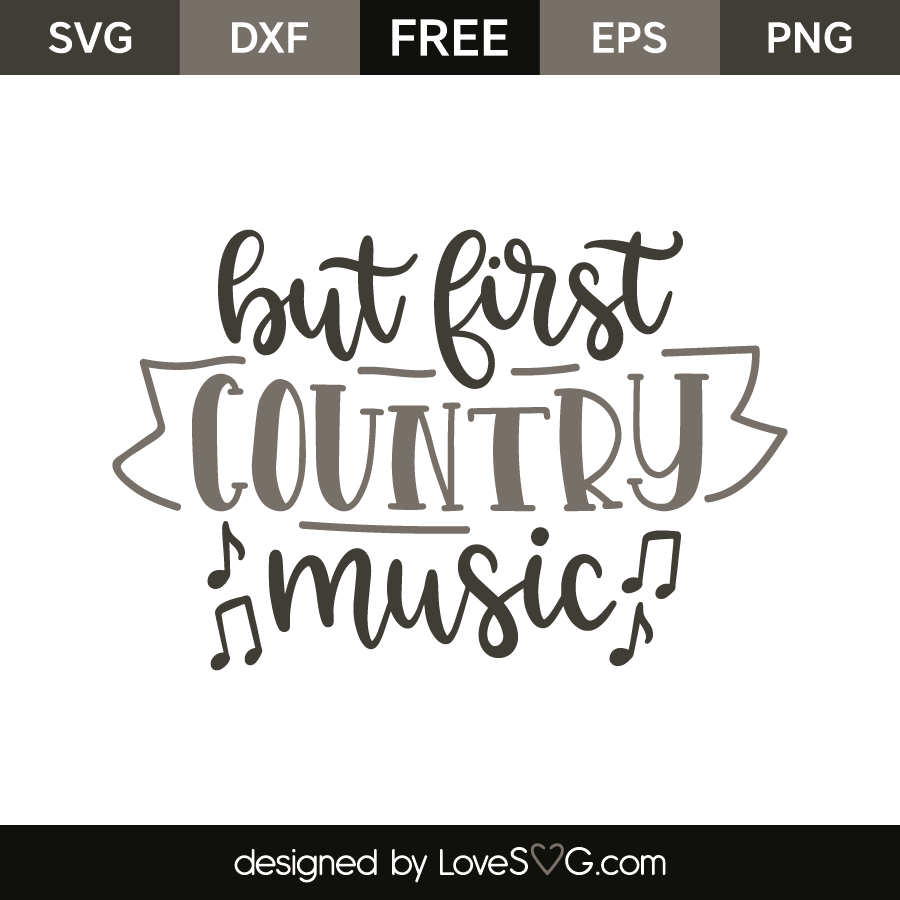Download But First Country Music - Lovesvg.com