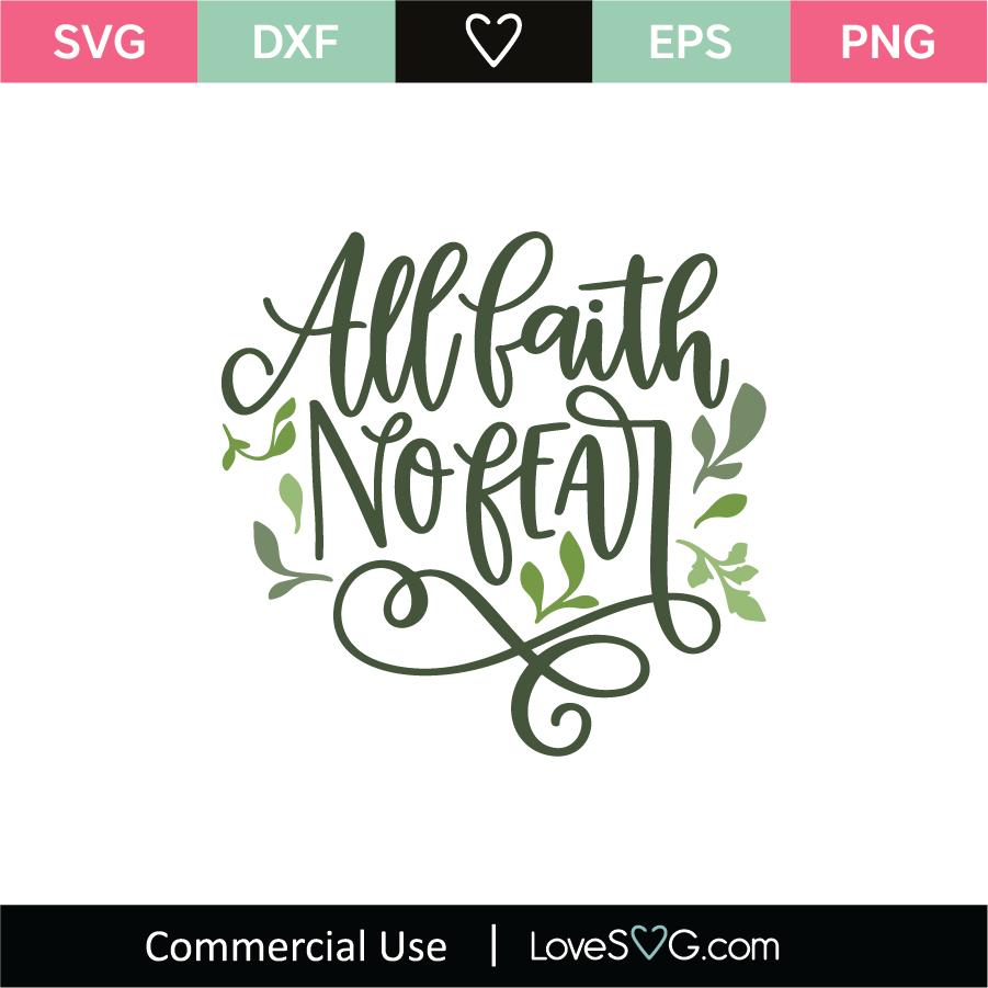 Download All Faith No Fear SVG Cut File - Lovesvg.com