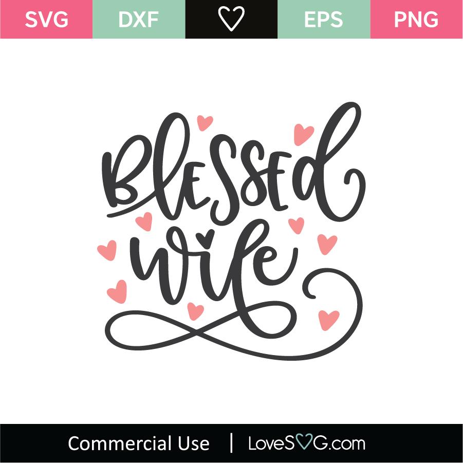 Download Blessed Wife SVG Cut File - Lovesvg.com
