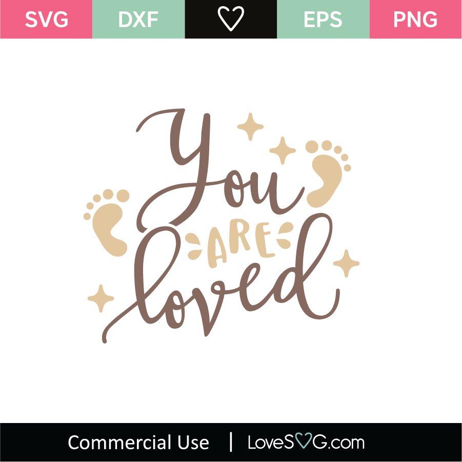 Download You Are Loved SVG Cut File - Lovesvg.com