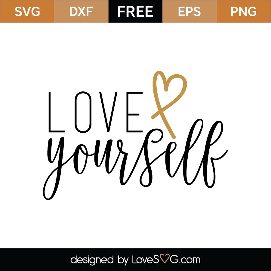 Download Love Yourself SVG Cut File - Lovesvg.com