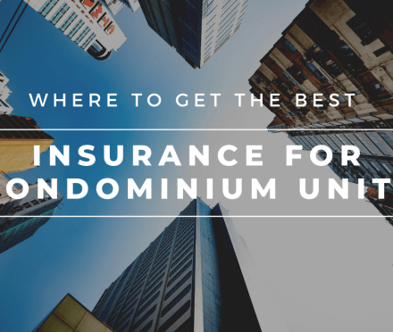 Where to Get the Best  Insurance for Condominium Units?