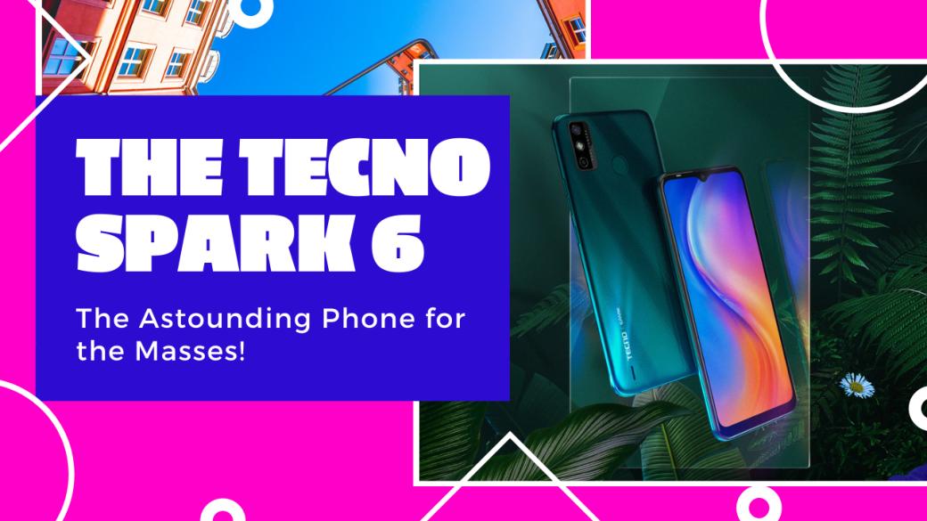 The TECNO Spark 6