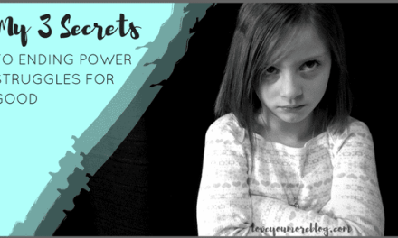 3 Secrets to Instantly Diffuse Virtually Any Power Struggle with Your Strong-Willed Kids