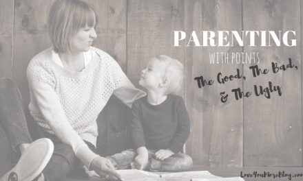 Parenting with Points:  The Good, The Bad, & The Ugly