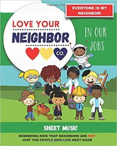 Book Cover: Sheet Music for Your Learning, Creating, and Practice: Love Your Neighbor Company - In Our Jobs