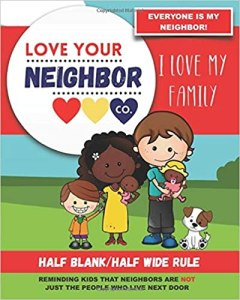 Book Cover: Half Blank/Half Wide Rule Paper for Drawing and Writing: Love Your Neighbor Company - I Love My Family