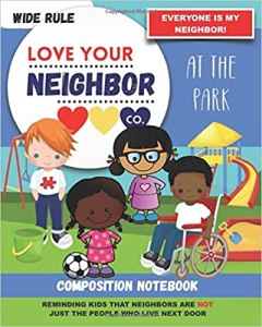 Book Cover: Composition Notebook - Wide Rule: Love Your Neighbor Company - At the Park