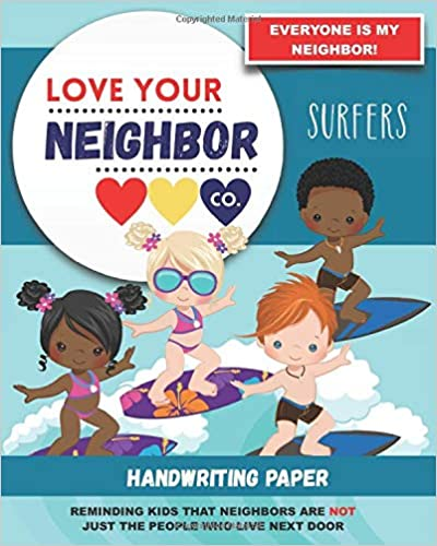 Book Cover: Handwriting Paper for Writing Practice and Learning: Love Your Neighbor Company - Surfers