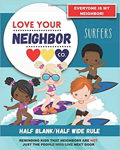 Book Cover: Half Blank/Half Wide Rule Paper for Drawing and Writing: Love Your Neighbor Company - Surfers