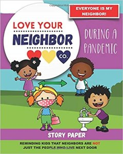 Book Cover: Story Paper for Writing and Illustrating Your Own Stories: Love Your Neighbor Company - During a Pandemic